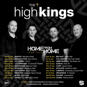 """The High Kings """"The Home From Home Tour"""""""