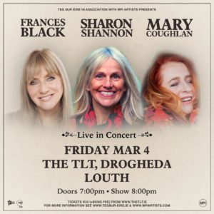Sharon Shannon, Frances Black & Mary Coughlan in Concert